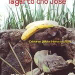 """""""Tres cuentos del lagarto cho José"""" Cristina Hansen"""