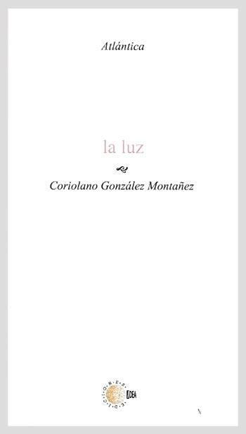 Presentación del libro La Luz, de Coriolano González Montañez
