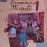 """""""Los Cuentos de Marilá"""". María Quintana"""