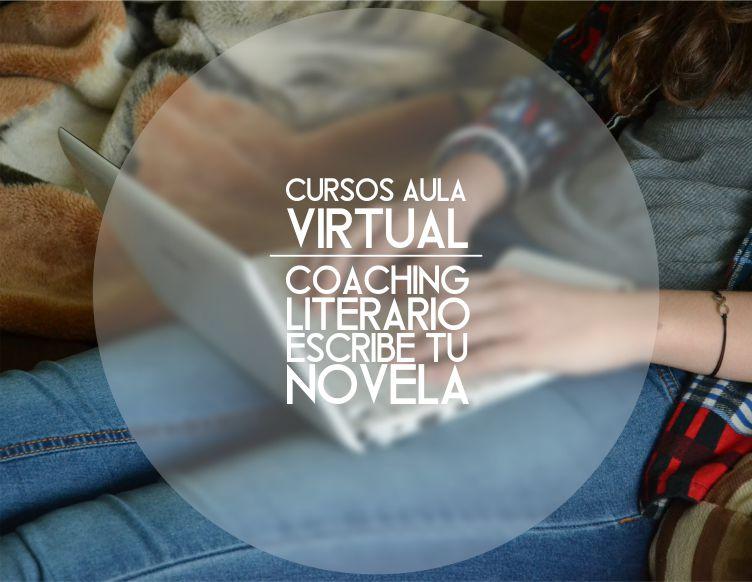 """Coaching Literario  """"Escribe tu Novela"""""""