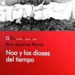 «Noa y los dioses del tiempo». Ana Joyanes Romo