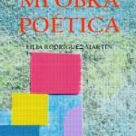 """Mi Obra Poética"" de Lilia Rodríguez Martín"