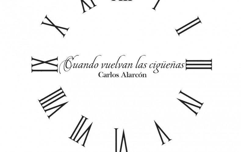 Cuando vuelvan las cigüeñas de Carlos Alarcón